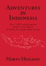 Adventures in Indonesia - Marta Hoilman