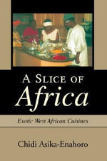 A Slice of Africa - Chidi Asika-Enahoro
