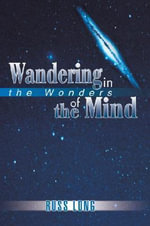Wandering in the Wonders of the Mind - Russ Long