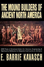 The Mound Builders of Ancient North America - E. Barrie Kavasch