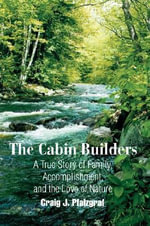 The Cabin Builders - Craig J. Pfalzgraf