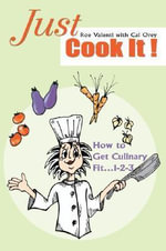 Just Cook It! - Roe Valenti