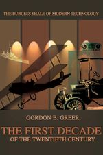 The First Decade of the Twentieth Century - Gordon B Greer