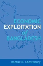 Economic Exploitation of Bangladesh - Mahfuz R. Chowdhury