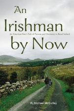 An Irishman by Now - R. Michael McEvilley