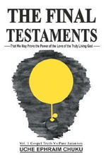 The Final Testaments - Uche Ephraim Chuku