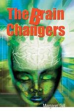 The Brain Changers - Margaret Gill