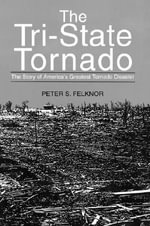 The Tri-State Tornado - Peter S Felknor