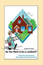 So You Want to be a Landlord? - Patricia Hartmann