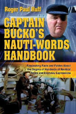 Captain Bucko's Nauti-Words Handbook - Roger Paul Huff