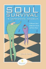 Soul Survival in Corporate America - Lynne Leahy