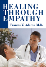 Healing Through Empathy - Francis V Adams
