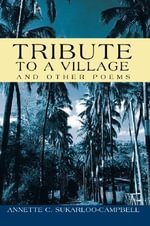 Tribute To A Village - Annette C. Sukarloo-Campbell