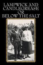 Lampwick and Candlegrease Or Below the Salt - Dalton Alexander