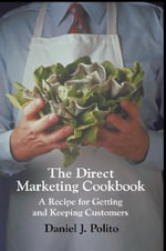 The Direct Marketing Cookbook - Daniel J. Polito