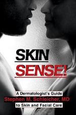 Skin Sense! - Stephen M Schleicher MD
