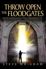 Throw Open the Floodgates - Steve Whigham