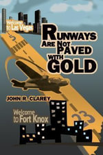 Runways Are Not Paved With Gold - John R Clarey