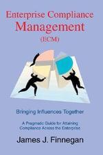 Enterprise Compliance Management (ECM) - James J. Finnegan