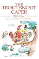 The Trout Snout Caper - Jim Quinlan