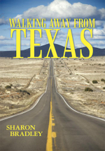 Walking Away From Texas - Sharon Bradley