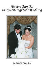 Twelve Months to Your Daughter's Wedding - Sandra Krystal