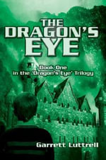 The Dragon's Eye - Garrett Luttrell