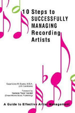 10 Steps to Successfully Managing Recording Artists - Cappriccieo M. Scates