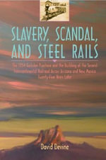Slavery, Scandal, and Steel Rails - David Devine