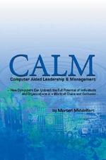 CALM : Computer Aided Leadership & Management - Morten Middelfart