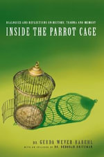 Inside the Parrot Cage - Dr. Gerda Wever-Rabehl