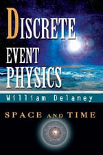 Discrete Event Physics - William Delaney