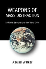 Weapons of Mass Distraction - Aswad Walker