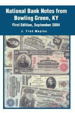 National Bank Notes from Bowling Green, KY - J. Fred Maples