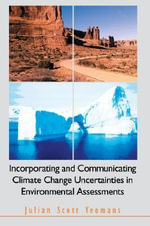 Incorporating and Communicating Climate Change Uncertainties in Environmental Assessments - Julian Scott Yeomans