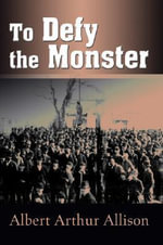 To Defy the Monster - Albert Arthur Allison