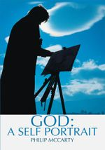 God : A Self Portrait - Philip McCarty