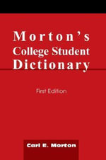 Morton's College Student Dictionary - Carl E. Morton