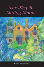 The Key To Stirling Manor - Kellie J Maliborski