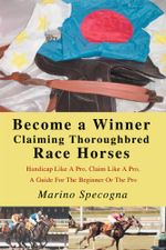 Become a Winner Claiming Thoroughbred Race Horses - Marino Specogna