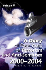 A Diary of Four Years of Terrorism and Anti-Semitism - Robert R Friedmann