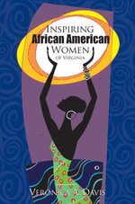Inspiring African American Women of Virginia - Veronica A. Davis