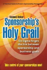 Sponsorship's Holy Grail - Raymond Bednar