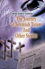 The Journey of Jeremiah Tatum And Other Stories - Charles Emery Dobbins