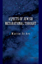 Aspects of Jewish Metarational Thought - Martin Sicker