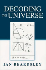 Decoding The Universe - Ian Beardsley