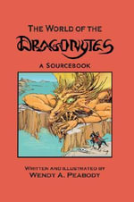 The World of the Dragonytes - Wendy A Peabody