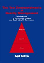 The Ten Commandments of Quality Management - Ajit Silva