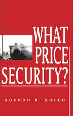 What Price Security? - Gordon B. Greer