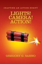 Lights! Camera! Action! - Gregory G Sarno